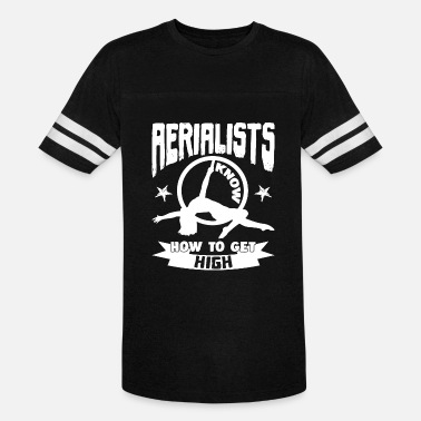 Get To Know Aerialist Knows To Get High Shirt - Vintage Sport T-Shirt