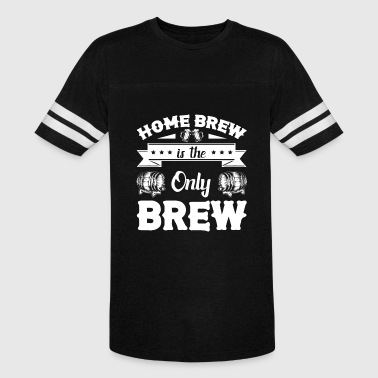 Home Brew Home Brew Is The Only Brew Shirt - Vintage Sport T-Shirt