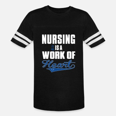 Nursing Is A Work Of Heart Nurse - Nursing Is A Work Of Heart - Vintage Sport T-Shirt