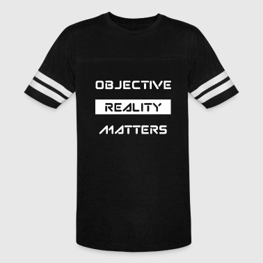 Object Objectivity - Objective Reality Matters - Vintage Sport T-Shirt