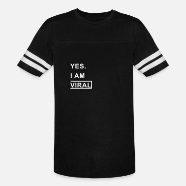 Extraordinary Am Viral Yes i am viral - Vintage Sport T-Shirt
