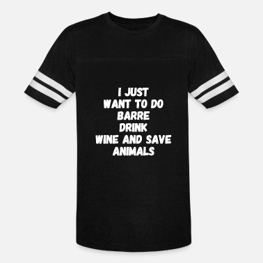 Fox News Funny Animal - I Just Want To Do Barre Drink Wine And - Vintage Sport T-Shirt