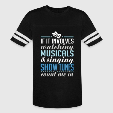 Watching Musicals and Singing Show Tunes - Vintage Sport T-Shirt