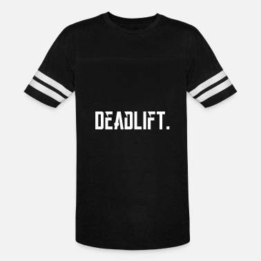 Powerlifting Jokes Bodybuilding - Deadlift - Powerlifting - Bodyb - Vintage Sport T-Shirt