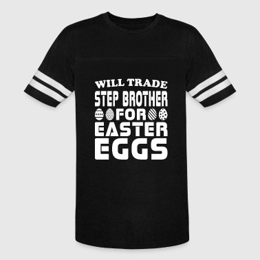 Will Trade Step Sister For Easter Eggs - Vintage Sport T-Shirt