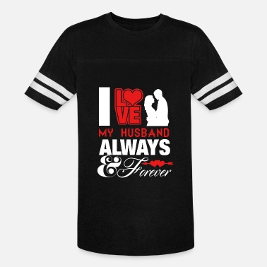 Forever Me And Him Husband - i love my husband always and forever - Vintage Sport T-Shirt