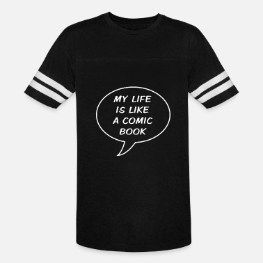 Comic Book Comic book - My life is like a comic book - Unisex Vintage Sport T-Shirt