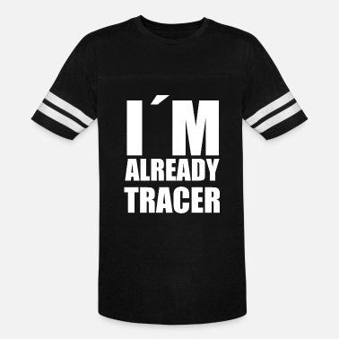 bac52240 Meme Gag I'm already tracer meme funny gift gag saying - Unisex. Unisex  Vintage Sport T-Shirt