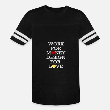 Pussy Media Designer - Work for money design for love - Vintage Sport T-Shirt