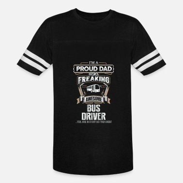 Sexy Bus Driver Bus driver - Proud dad of an awesome bus driver - Vintage Sport T-Shirt