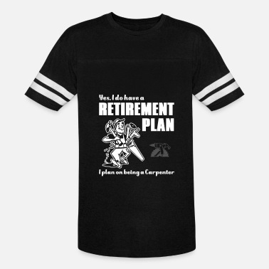 Jackhammer Carpenter - yes, i plan on being a carpenter - Vintage Sport T-Shirt