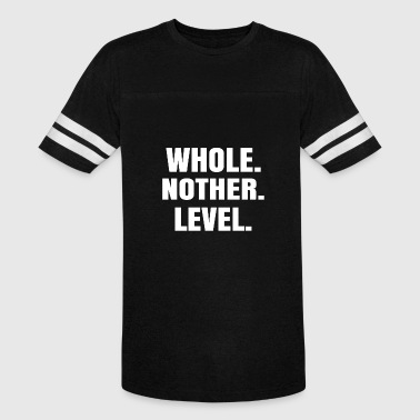 Whole Nother Level - Vintage Sport T-Shirt