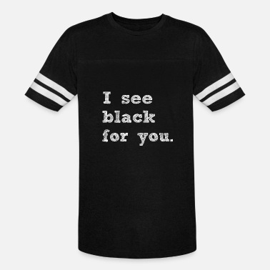 I See Black For You - Vintage Sport T-Shirt