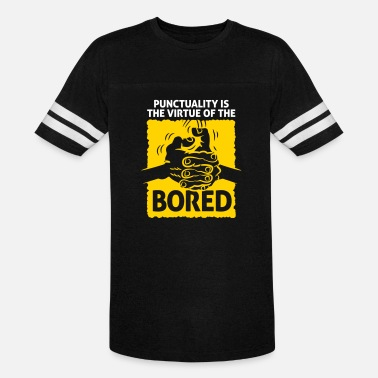 Punctual Punctuality Is Something For Bored People! - Vintage Sport T-Shirt