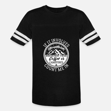 If It Involves Mountains Count Me In If It Involves Mountains Campfires Count Me In - Vintage Sport T-Shirt