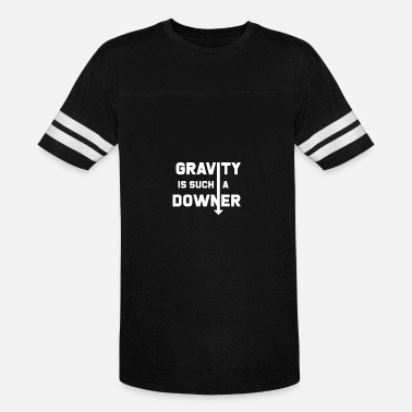 Downers Gravity is such a downer - Unisex Vintage Sport T-Shirt