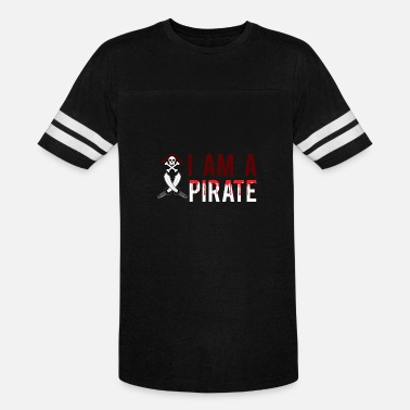 I Am A Pirate I Am a Pirate Graphic - Vintage Sport T-Shirt