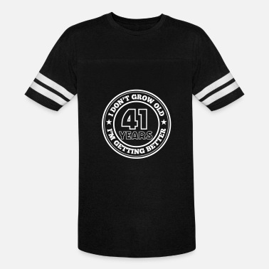 For The 41 Year Old 41 years old i am getting better - Unisex Vintage Sport T-Shirt
