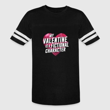 Fictional Characters My Valentine Is A Fictional Characte - Vintage Sport T-Shirt
