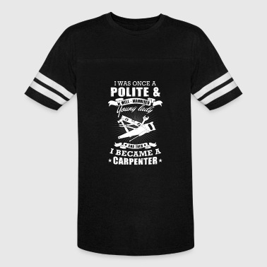 Once Polite Carpenter lady - i was once a polite young lady - Vintage Sport T-Shirt
