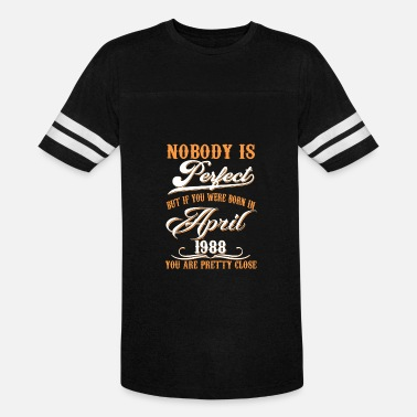 1988 If You Born In April 1988 - Unisex Vintage Sport T-Shirt