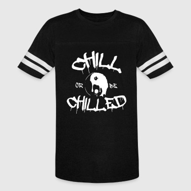 No Chill Chill or Chilled - Vintage Sport T-Shirt