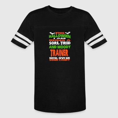 Trainer - HALLOWEEN SORE, TIRED & MOODY FUNNY SHIR - Vintage Sport T-Shirt