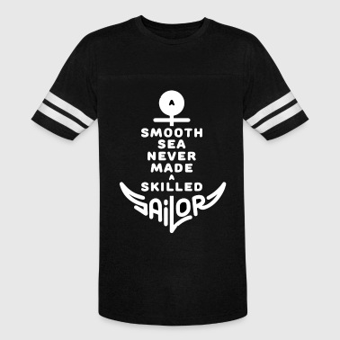 Smooth Sea Never Made A Skilled Sailor - Vintage Sport T-Shirt
