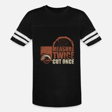 Measure Once Cut Once Measure Twice Cut Once - Vintage Sport T-Shirt
