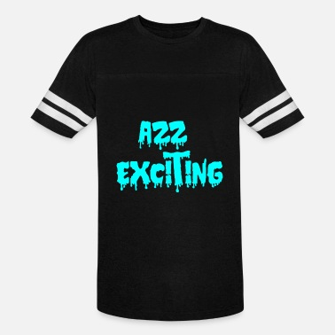 Excitement exciting - Vintage Sport T-Shirt