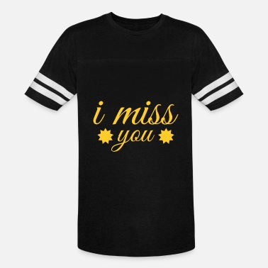 I Love You And Miss You i miss you love - Unisex Vintage Sport T-Shirt