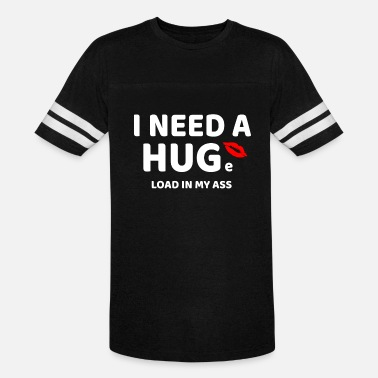 Rim I need a HUGe load in my ass t-shirt - funny - Vintage Sport T-Shirt