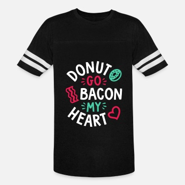 Dont Go Bacon Donut Go Bacon My Heart - Vintage Sport T-Shirt