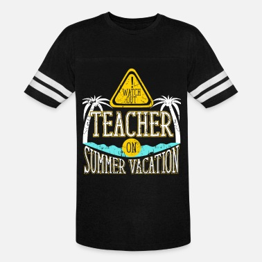41277b38a10e Watch Out Teacher on Summer Vacation Educator Men s Premium T-Shirt ...