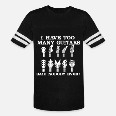Guild I Have Too Many Guitars Said Nobody Ever Guitar T - Unisex Vintage Sport T-Shirt