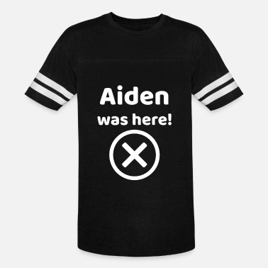 Aiden Aiden was here Funny gift idea for Aiden - Unisex Vintage Sport T-Shirt