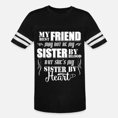 my best friend my not be my sister t shirts - Unisex Vintage Sport T-Shirt