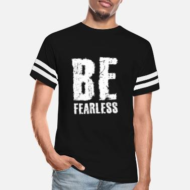 Fearless Be Fearless - Unisex Vintage Sport T-Shirt