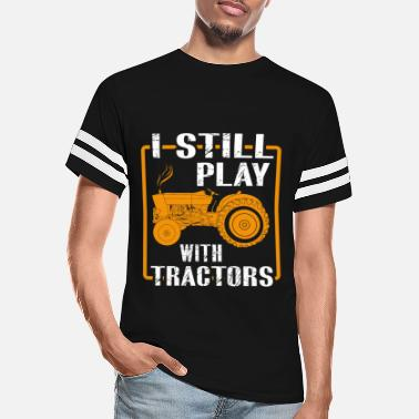Play I Still Play With Tractors - Unisex Vintage Sport T-Shirt