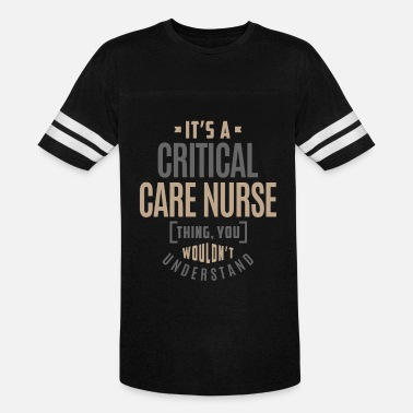 Criticism Critical Care Nurse - Unisex Vintage Sport T-Shirt