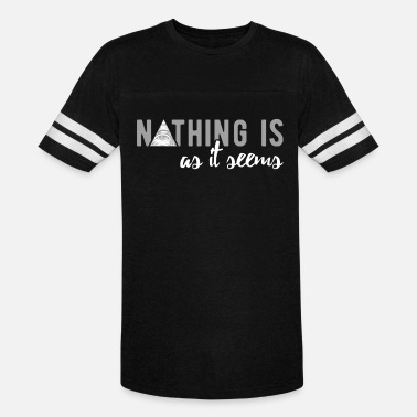 Seem Nothing Is As It Seems - Unisex Vintage Sport T-Shirt
