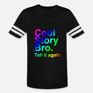 Cool Story Bro Tell It Again Cool Story Bro (Tell it again.) Rainbow. - Unisex Vintage Sport T-Shirt