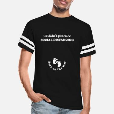 Practice We Didn'T Practice Social Distancing Baby On The W - Unisex Vintage Sport T-Shirt