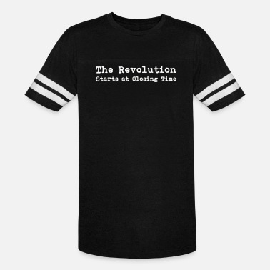 Closing Time THE REVOLUTION STARTS AT CLOSING TIME - Unisex Vintage Sport T-Shirt