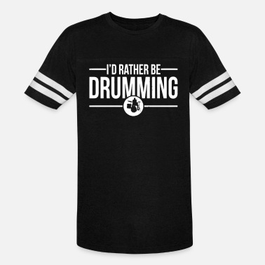 Rather I d Rather Be Drumming - Unisex Vintage Sport T-Shirt