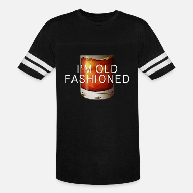 Old Fashioned I'M OLD FASHIONED - Unisex Vintage Sport T-Shirt