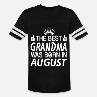 The Best Grandma Was Born In August - Unisex Vintage Sport T-Shirt