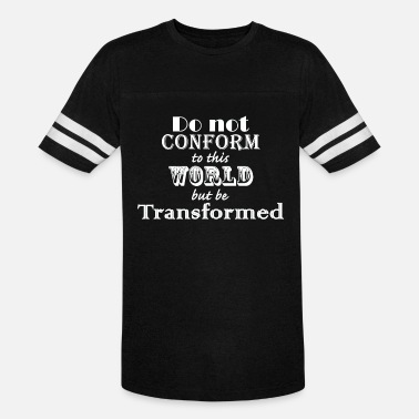 Do Not Conform Do not Conform to this World but be Transformed - Unisex Vintage Sport T-Shirt