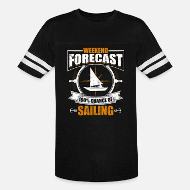 Weekend Forecast 100% Chance Of Sailing - Unisex Vintage Sport T-Shirt