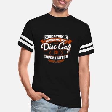 Education Is Important Disc Golf Is Importanter - Unisex Vintage Sport T-Shirt